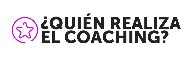 ¿Quién realiza el coaching?