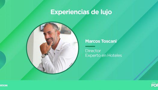 FIT 2019: Marcos Toscani, Experto en Hoteles hablará de Experiencia de Lujo en Travel Forum Latam 2019