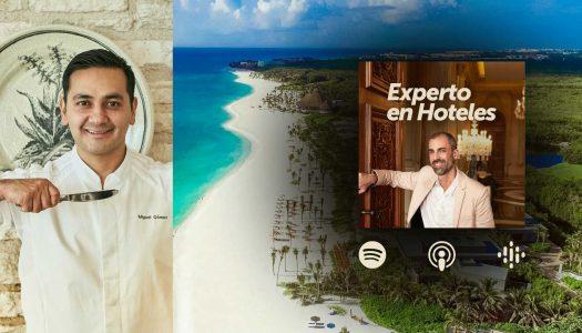 Podcast: Entrevista a Miguel Gómez, Chef Ejecutivo de Andaz Mayakoba
