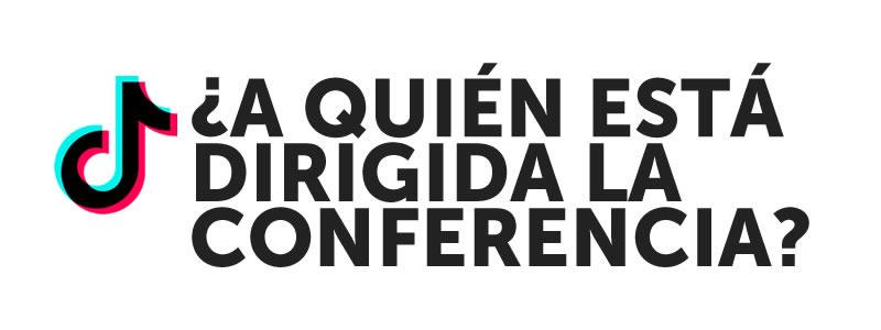 ¿A quién está dirigida la conferencia?